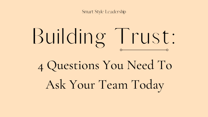 4 Questions That Will Get You Closer To Your Team